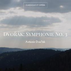 Dvořák: Symphonie No. 3