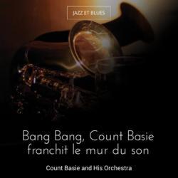 Bang Bang, Count Basie franchit le mur du son