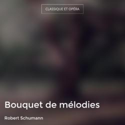 Bouquet de mélodies