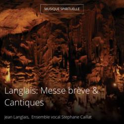 Langlais: Messe brève & Cantiques
