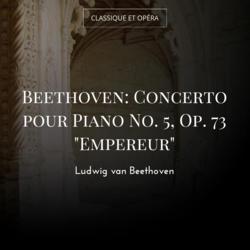 """Beethoven: Concerto pour Piano No. 5, Op. 73 """"Empereur"""""""
