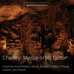 Chailley: Messe orbis factor