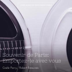 Souvenir de Paris: Emportez-le avec vous