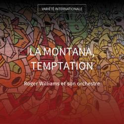 La Montana, Temptation