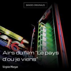 """Airs du film """"Le pays d'ou je viens"""""""