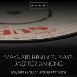 Maynard Ferguson Plays Jazz for Dancing