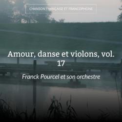 Amour, danse et violons, vol. 17