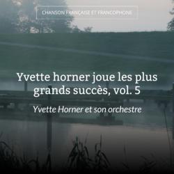 Yvette horner joue les plus grands succès, vol. 5