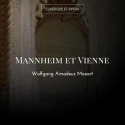 Mannheim et Vienne
