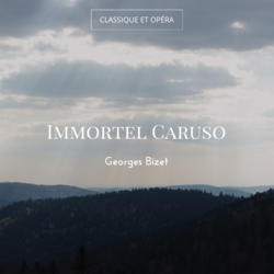 Immortel Caruso