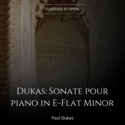 Dukas: Sonate pour piano in E-Flat Minor