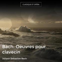 Bach: Oeuvres pour clavecin