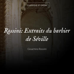 Rossini: Extraits du barbier de Séville
