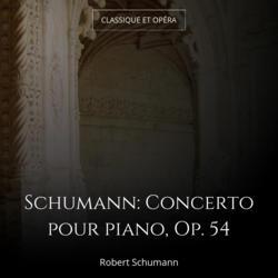 Schumann: Concerto pour piano, Op. 54