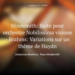 Hindemith: Suite pour orchestre Nobilissima visione - Brahms: Variations sur un thème de Haydn