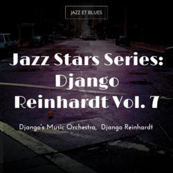 Jazz Stars Series: Django Reinhardt Vol. 7