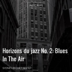Horizons du jazz No. 2: Blues In The Air