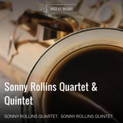 Sonny Rollins Quartet & Quintet