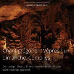 Chant grégorien: Vêpres du dimanche, Complies