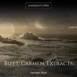 Bizet: Carmen, Extracts