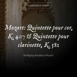Mozart: Quintette pour cor, K. 407 & Quintette pour clarinette, K. 581