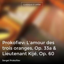 Prokofiev: L'amour des trois oranges, Op. 33a & Lieutenant Kijé, Op. 60