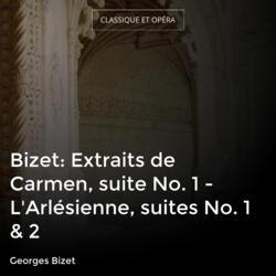 Bizet: Extraits de Carmen, suite No. 1 - L'Arlésienne, suites No. 1 & 2