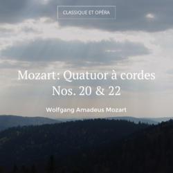Mozart: Quatuor à cordes Nos. 20 & 22