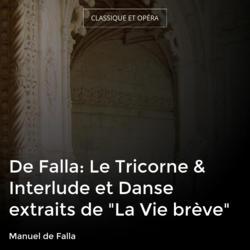 """De Falla: Le Tricorne & Interlude et Danse extraits de """"La Vie brève"""""""