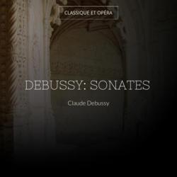 Debussy: Sonates