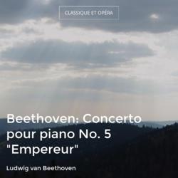 "Beethoven: Concerto pour piano No. 5 ""Empereur"""