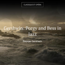 Gershwin: Porgy and Bess in Jazz