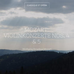 Mozart: Violinkonzerte Nos. 4 & 5