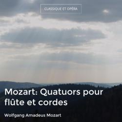 Mozart: Quatuors pour flûte et cordes