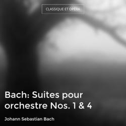 Bach: Suites pour orchestre Nos. 1 & 4