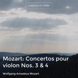 Mozart: Concertos pour violon Nos. 3 & 4