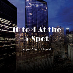10 to 4 At the 5-Spot