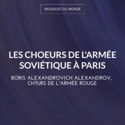 Les choeurs de l'armée soviétique à Paris
