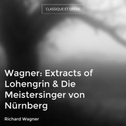 Wagner: Extracts of Lohengrin & Die Meistersinger von Nürnberg