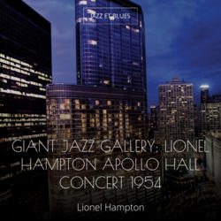 Giant Jazz Gallery: Lionel Hampton Apollo Hall Concert 1954