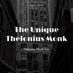 The Unique Thelonius Monk