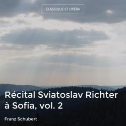 Récital Sviatoslav Richter à Sofia, vol. 2