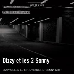 Dizzy et les 2 Sonny