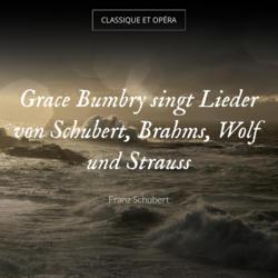 Grace Bumbry singt Lieder von Schubert, Brahms, Wolf und Strauss