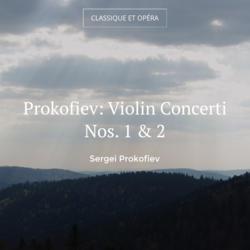 Prokofiev: Violin Concerti Nos. 1 & 2