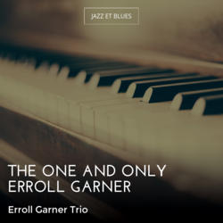 The One and Only Erroll Garner