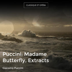 Puccini: Madame Butterfly, Extracts