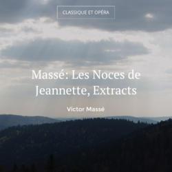 Massé: Les Noces de Jeannette, Extracts