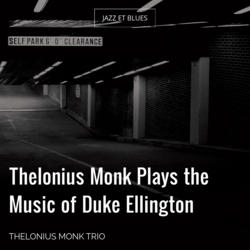 Thelonius Monk Plays the Music of Duke Ellington