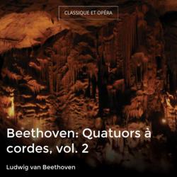 Beethoven: Quatuors à cordes, vol. 2